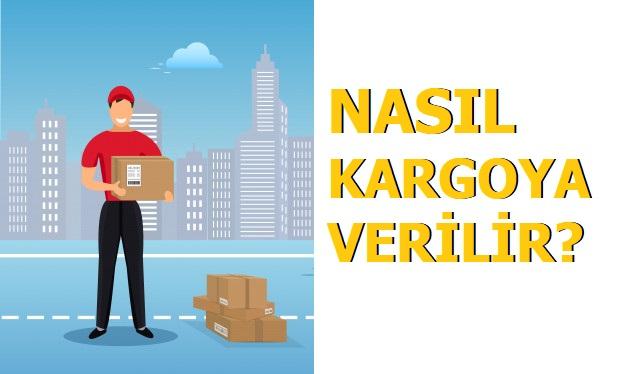 Photo of Kargoya Nasıl Verilir, Neler Kargoya Verilmez?