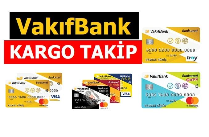 Vakıfbank Kredi Kartı Kurye Takip