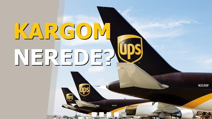 UPS Kargom Nerede?